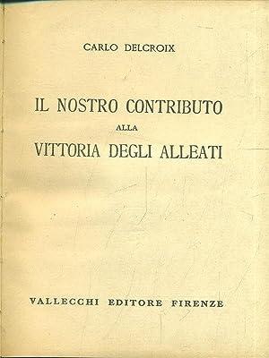 Il nostro contributo alla vittoria degli alleati: Carlo Delcroix
