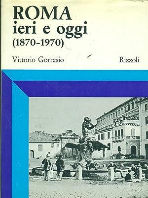 Roma ieri e oggi (1870-1970): Vittorio Gorresio