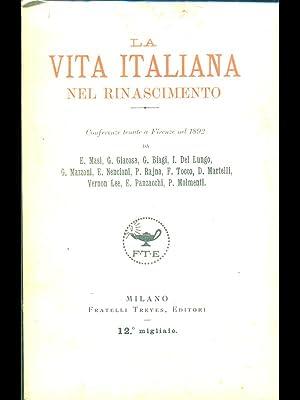 La vita italiana nel rinascimento - Conferenze: aa.vv.