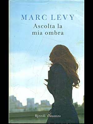 Ascolta la mia ombra: Marc Levy