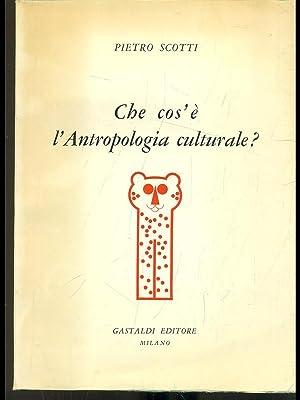 Che cos'e' l'antropologia culturale: Pietro Scotti