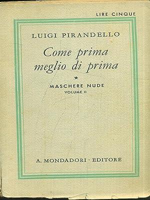 Come prima meglio di prima - Maschere: Luigi Pirandello