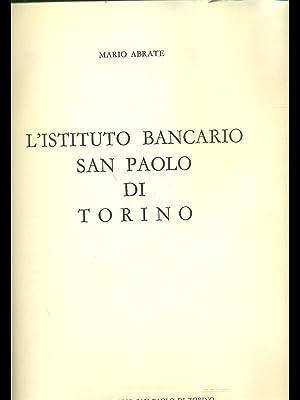 L'Istituto Bancario San Paolo di Torino: Mario Abrate.