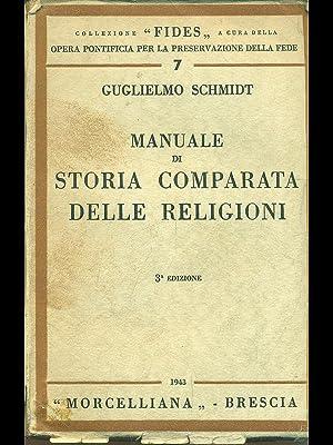 Manuale di storia comparata delle religioni: Guglielmo schmidt.