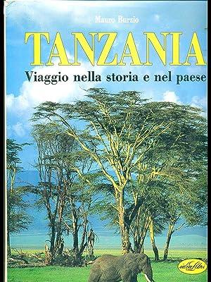 Tanzania - Viaggio nella storia e nel: Mauro Burzio