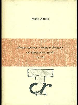 Moneta,risparmio e credito in Piemonte nell'ultimo mezzo: Mario Abrate