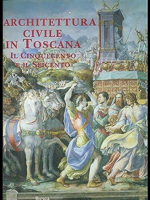 L'architettura civile in Toscana. Il Cinquecento e