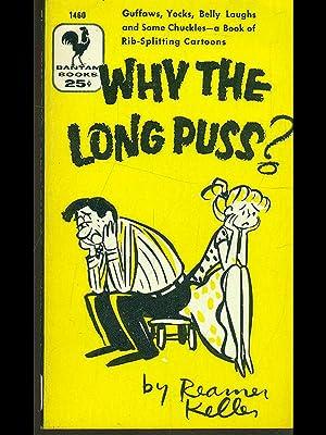 why the long puss?: Reamer Keller