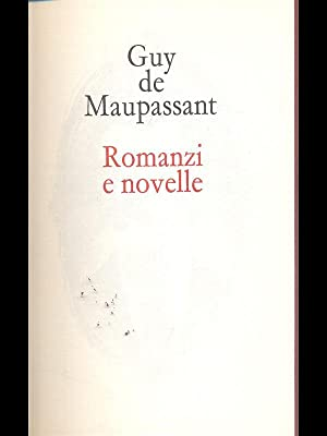 Romanzi e novelle: Guy de Maupassant