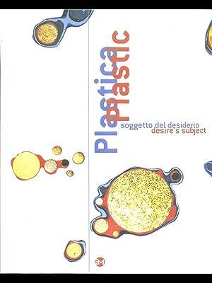 Plastica - soggetto del desiderio: Almerico de Angelis