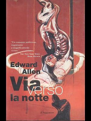 via verso la notte: Edward Allen