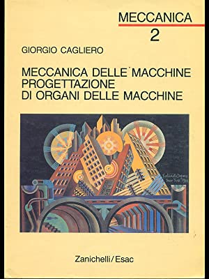 Meccanica 2 - Meccanica delle macchine Progettazione: Giorgio Cagliero