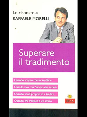 Superare il tradimento: Raffaele Morelli