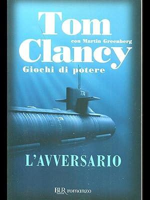 L'avversario. Giochi di potere: Tom Clancy