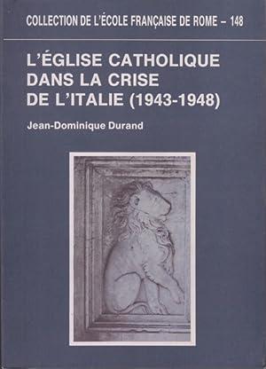 L'Eglise catholique dans la crise de l'Italie: Durand,Jean Dominique.