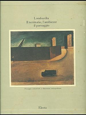 Lombardia: il territorio l'ambiente, il paesaggio vol.: Carlo Pirovano