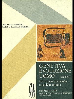 Genetica evoluzione uomo vol. III.: Walter F. Bodmer