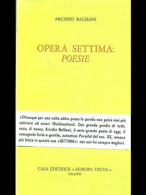 Opera settima : poesie: Arcidio Baldani