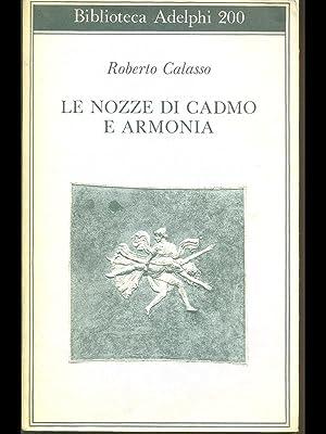 Le nozze di Cadmo e Armonia: Roberto Calasso