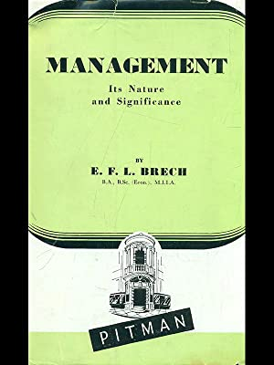 Management. Its nature and significance: E.F.L. Brech