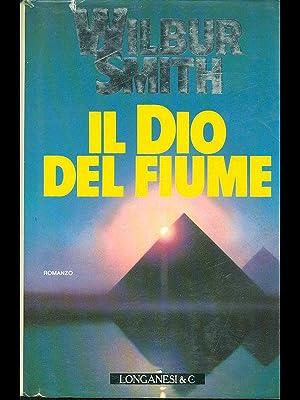 Il dio del fiume: Wilbur Smith