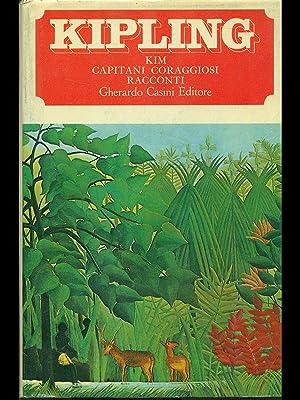 Kim - Capitani coraggiosi - Racconti: Rudyard Kipling