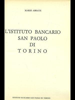 L'Istituto Bancario di San Paolo di Torino: Mario Abrate