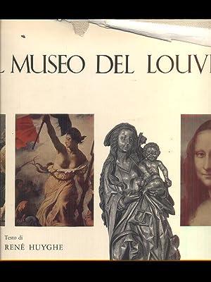 Il museo del Louvre: Rene' Huyghe