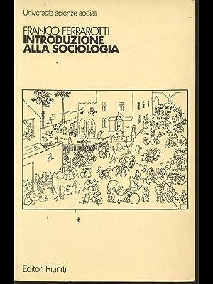 Introduzione alla sociologia: Ferrarotti, Franco