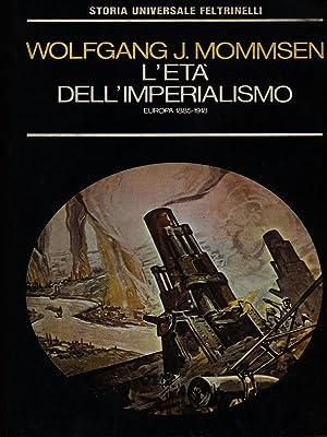 L'Eta' dell'Imperialismo Europa 1885-1918.: Mommsen, Wolfgang