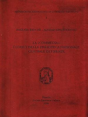 """La """"Commedia"""": I codici della Biblioteca Nazionale: Banchi,Barbara. Stefanin,Alessandra."""