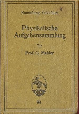 Physikalische aufgabensammlung - in lingua tedesca: G. Mahler