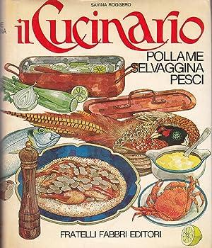 Il cucinario - Pollame Selvaggina Pesci: Savina Roggero