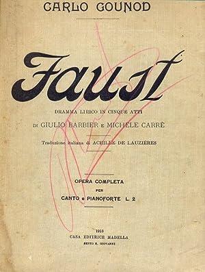 Faust - Dramma lirico in cinque atti: Carlo Gounod