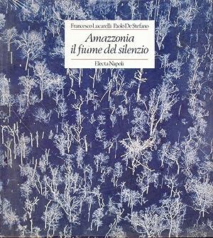 Amazzonia, il fiume del silenzio: Francesco Lucarelli -