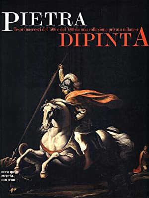 Pietra dipinta - Tesori nascosti del '500: Marco bona Castellotti