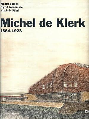 Michel de Klerk 1884 - 1923: AA.VV.