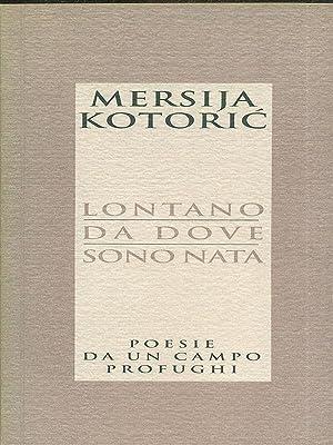 Lontano da dove sono nato: Mersija Kotoric