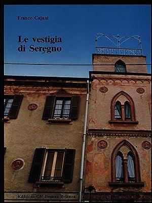 Le vestigia di Seregno: Franco Cajani