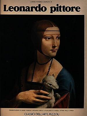 L'opera pittorica completa di Leonardo pittore: Angela Ottino Della