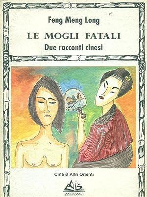 Le mogli fatali due racconti cinesi: Feng Meng Long