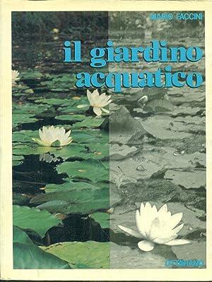 Il giardino acquatico: Mario Faccini