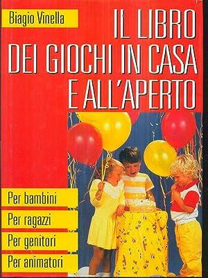 Il libro dei giochi in casa e: Biagio Vinella