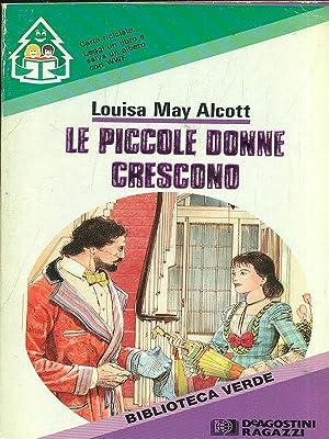 Le piccole donne crescono: Louisa May Alcott