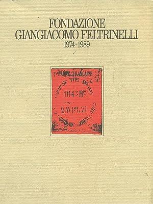 Fondazione Giangiacomo Feltrinelli 1974-1989: AA.VV