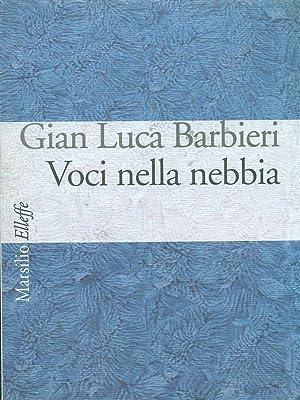 Voci nella nebbia: Gian Luca Barbieri