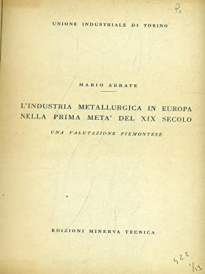 L'Industria Metallurgica in Europa meta' XIX sec: Mario Abrate