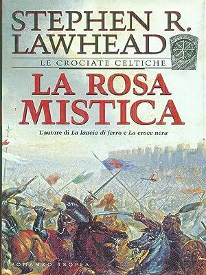 La rosa mistica: Stephen R. Lawhead