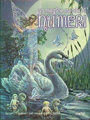 Un magico mondo di numeri: aa.vv.