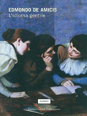 L'idioma gentile: Edmondo De Amicis